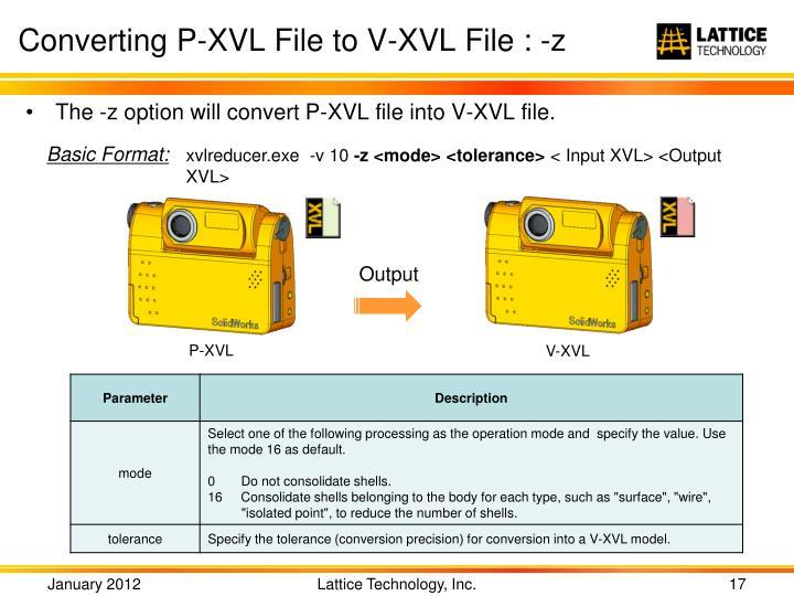 Converting P-XVL File to V-XVL File : -z