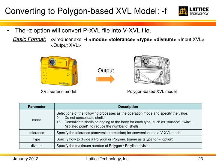 Converting to Polygon-based XVL Model: -f