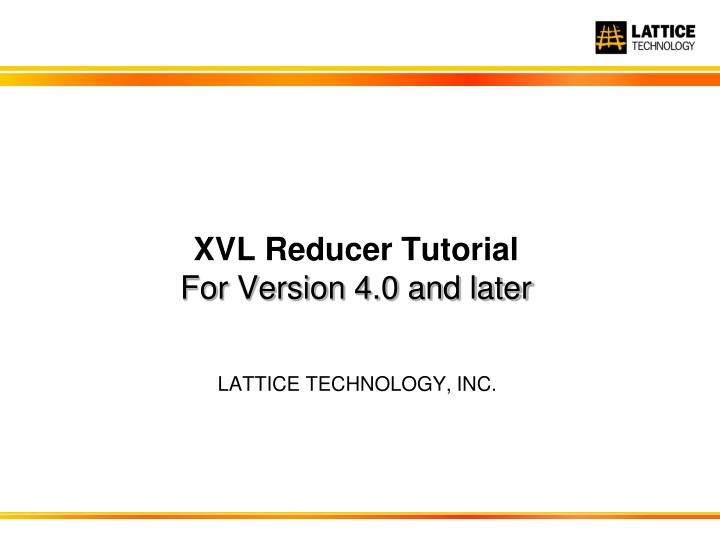 Xvl reducer tutorial for version 4 0 and later