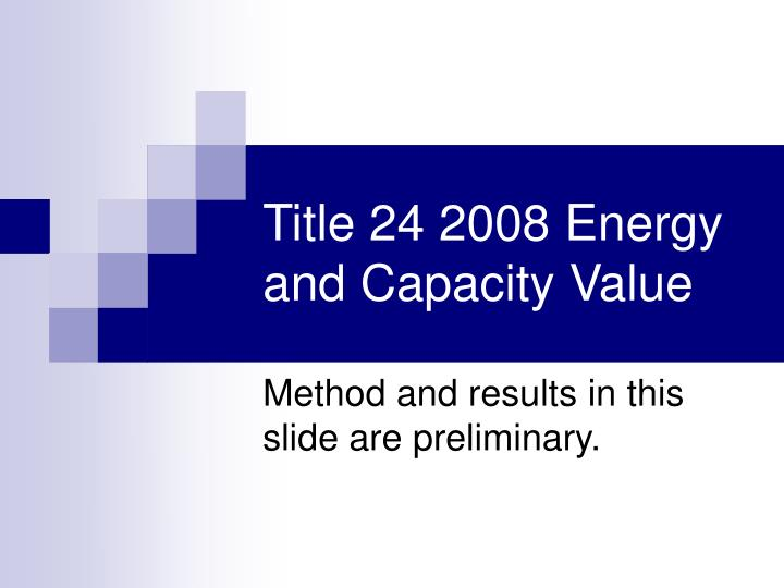 Title 24 2008 Energy and Capacity Value