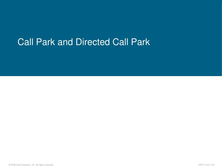 Call Park and Directed Call Park