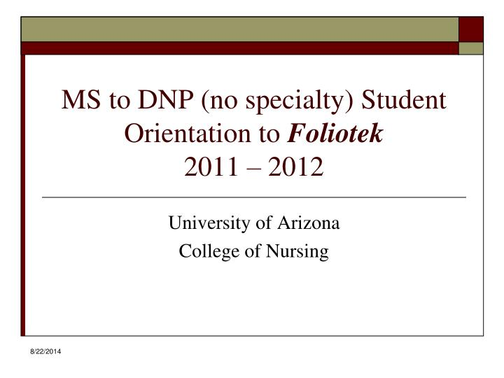 ms to dnp no specialty student orientation to foliotek 2011 2012 n.