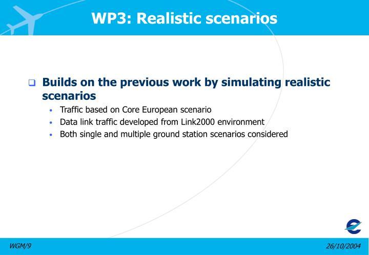 WP3: Realistic scenarios
