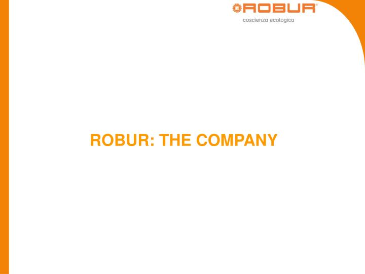 ROBUR: THE COMPANY