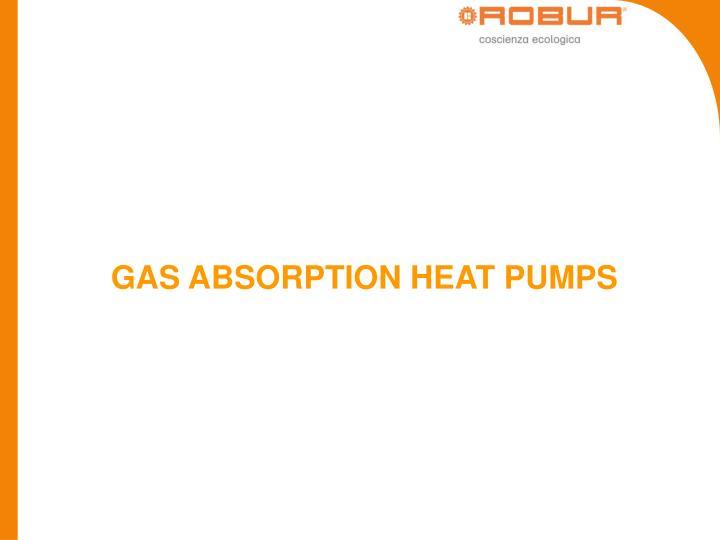 GAS ABSORPTION HEAT PUMPS
