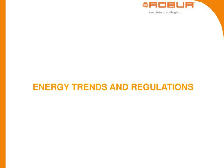 ENERGY TRENDS AND REGULATIONS