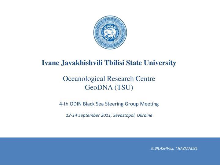 Ppt I V Ane Javakhishvili Tbilisi State University Oceanological Research Centre Geo Dna Tsu Powerpoint Presentation Id 3415418