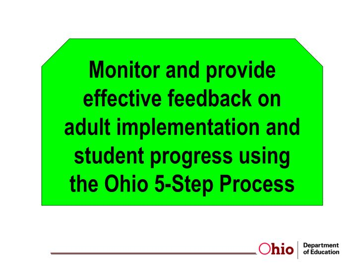 Monitor and provide effective feedback on adult implementation and student progress using the Ohio 5-Step Process