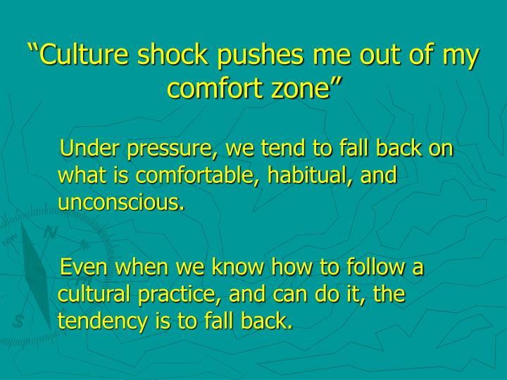 """Culture shock pushes me out of my comfort zone"""