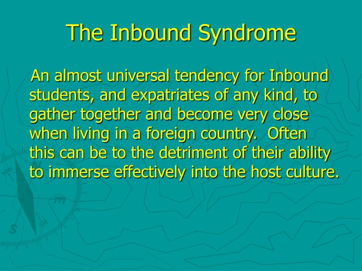 The inbound syndrome