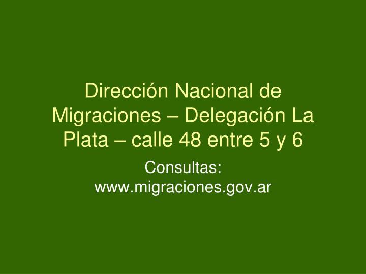Dirección Nacional de Migraciones – Delegación La Plata – calle 48 entre 5 y 6