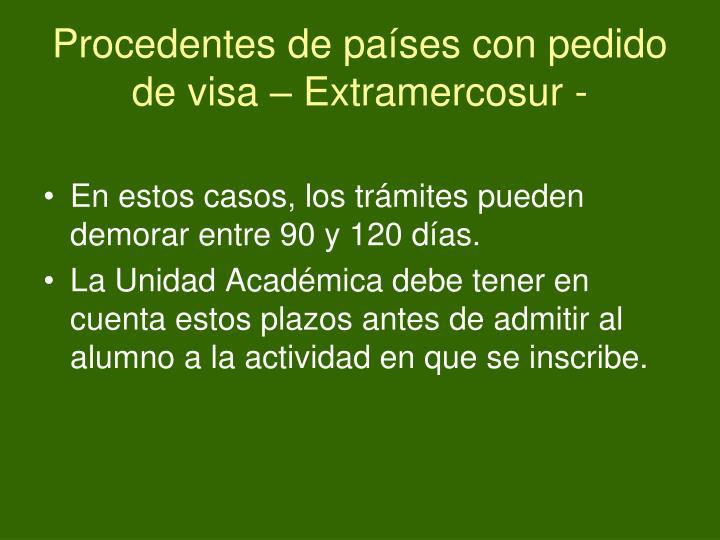 Procedentes de países con pedido de visa – Extramercosur -