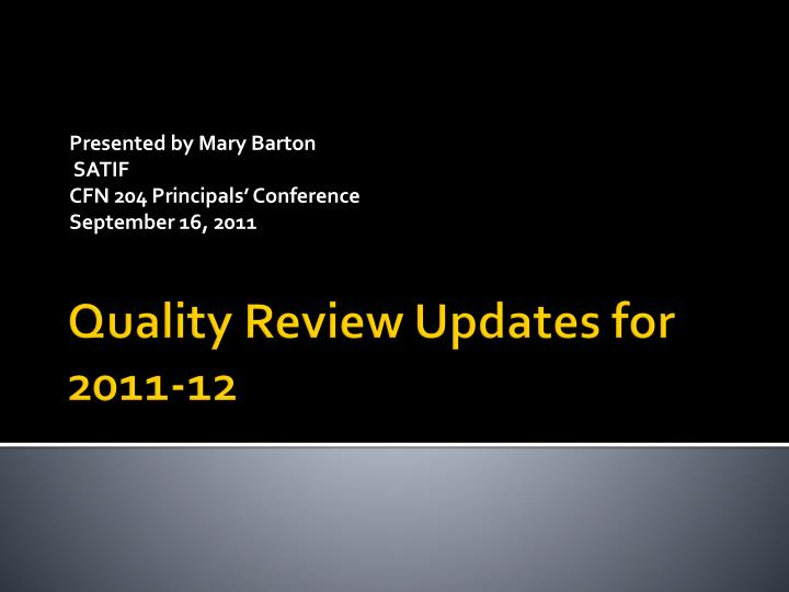Presented by mary barton satif cfn 204 principals conference september 16 2011
