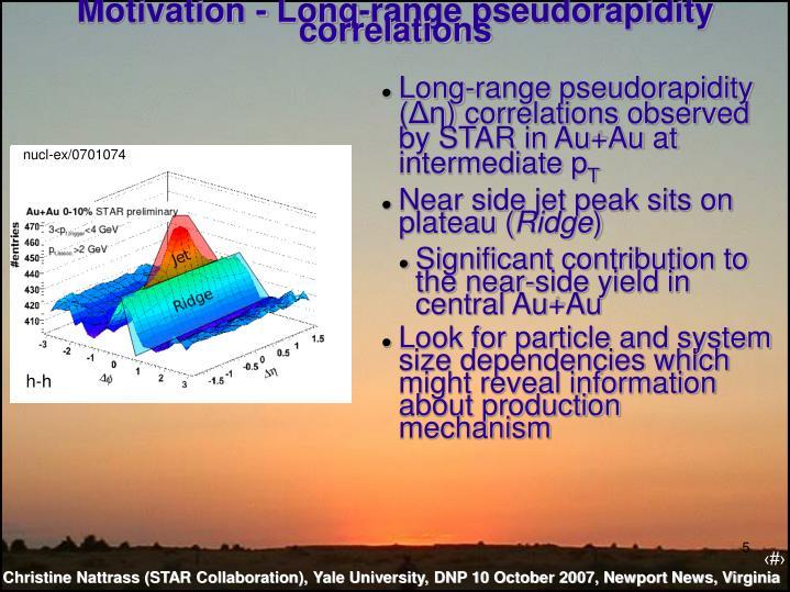 Motivation - Long-range pseudorapidity correlations