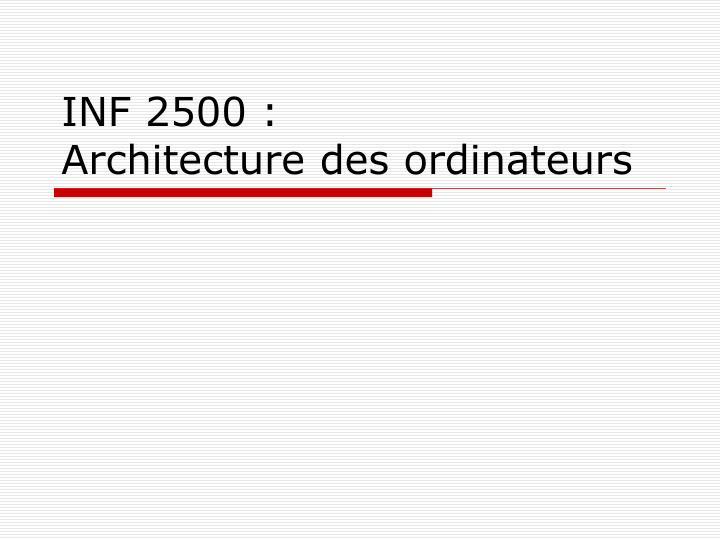 inf 2500 architecture des ordinateurs n.