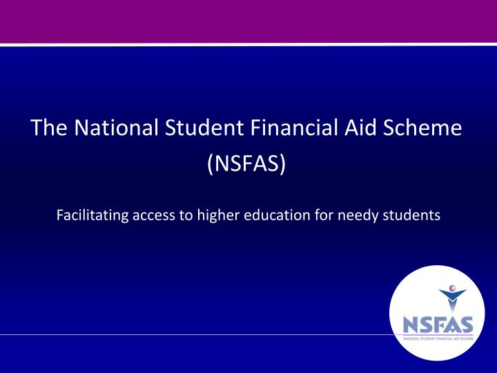 PPT The National Student Financial Aid Scheme NSFAS