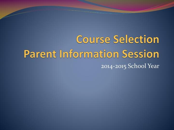 course selection parent information session n.