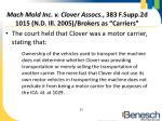 mach mold inc v clover assocs 383 f supp 2d 1015 n d ill 2005 brokers as carriers2