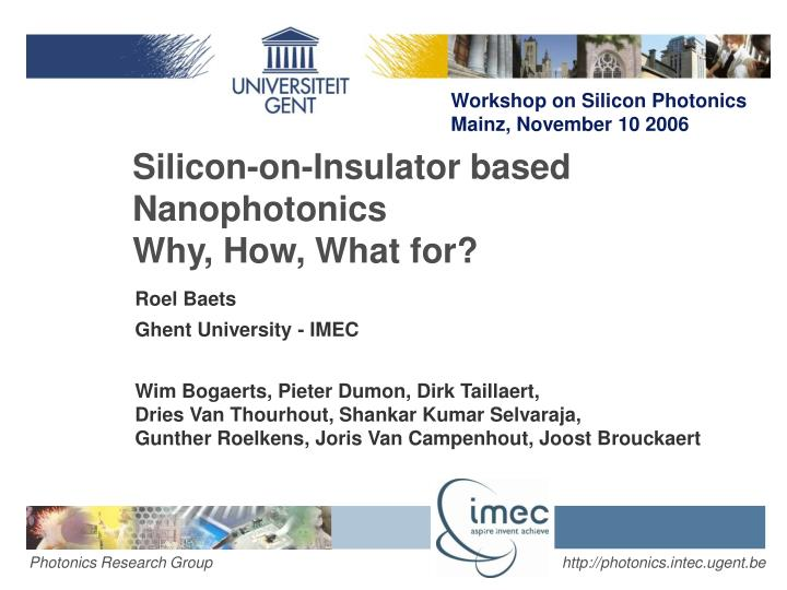 silicon on insulator based nanophotonics why how what for n.