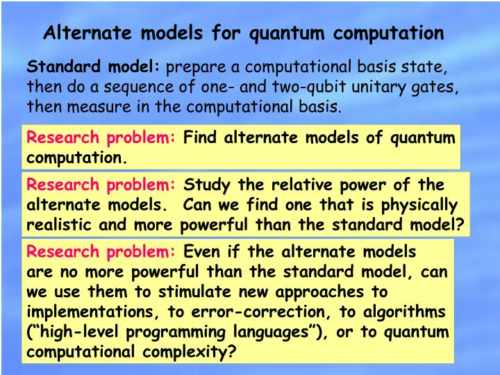 Alternate models for quantum computation