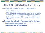 briefing strokes turns 2