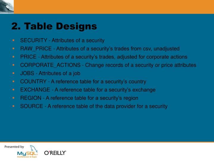 2. Table Designs