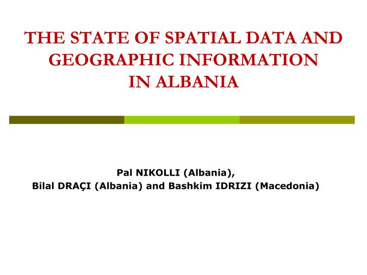 the state of spatial data and geographic information in albania n.