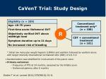 cavent trial study design