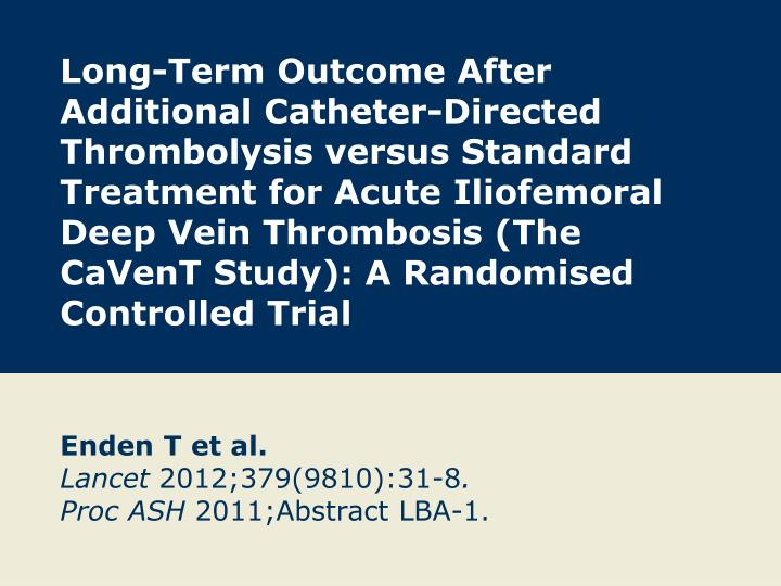 enden t et al lancet 2012 379 9810 31 8 proc ash 2011 abstract lba 1 n.