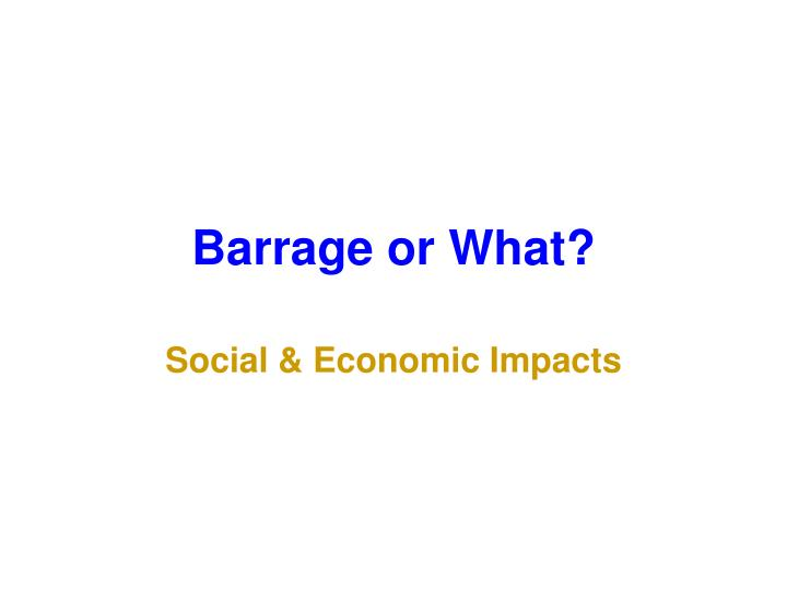 barrage or what n.