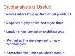 cryptanalysis is useful