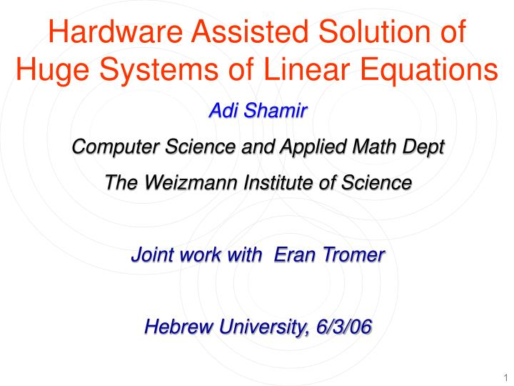 hardware assisted solution of huge systems of linear equations