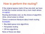 how to perform the routing