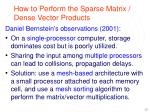 how to perform the sparse matrix dense vector products