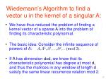 wiedemann s algorithm to find a vector u in the kernel of a singular a1