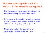 wiedemann s algorithm to find a vector u in the kernel of a singular a2