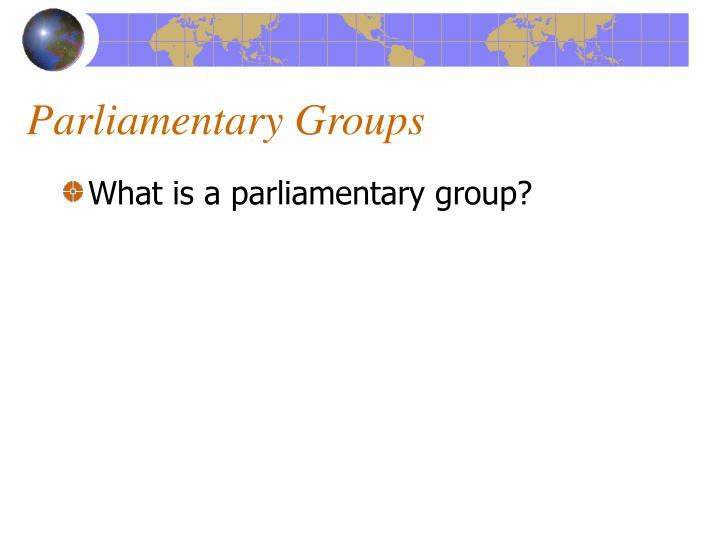 Parliamentary Groups