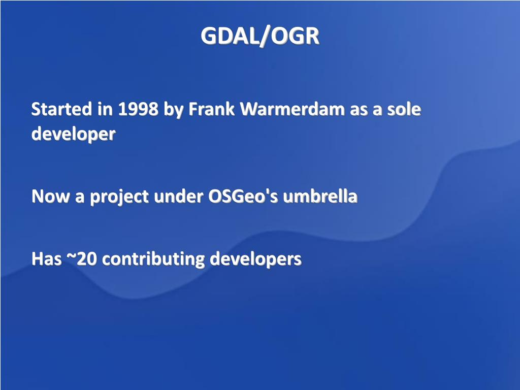 PPT - GDAL/OGR PowerPoint Presentation - ID:3418363