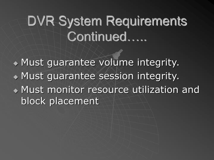 Dvr system requirements continued