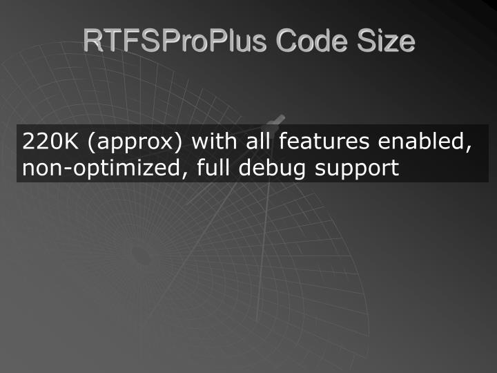 RTFSProPlus Code Size