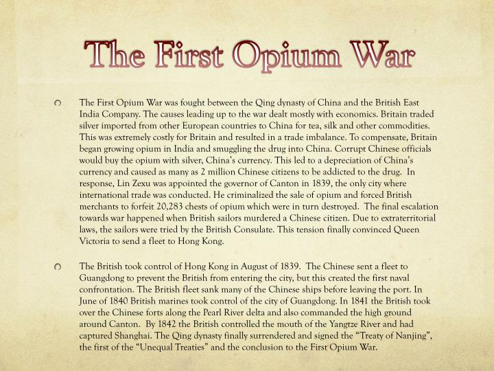 account of the opium war of 1839 Many people have heard something about the british opium wars (1839-1860) in passing perhaps in a college history class, but the details are vague.