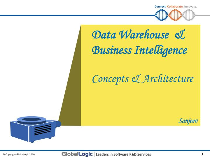 PPT - Data Warehouse & Business Intelligence Concepts & Architecture