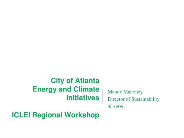 city of atlanta energy and climate initiatives iclei regional workshop