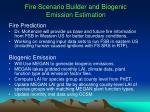 fire scenario builder and biogenic emission estimation