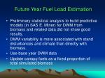 future year fuel load estimation