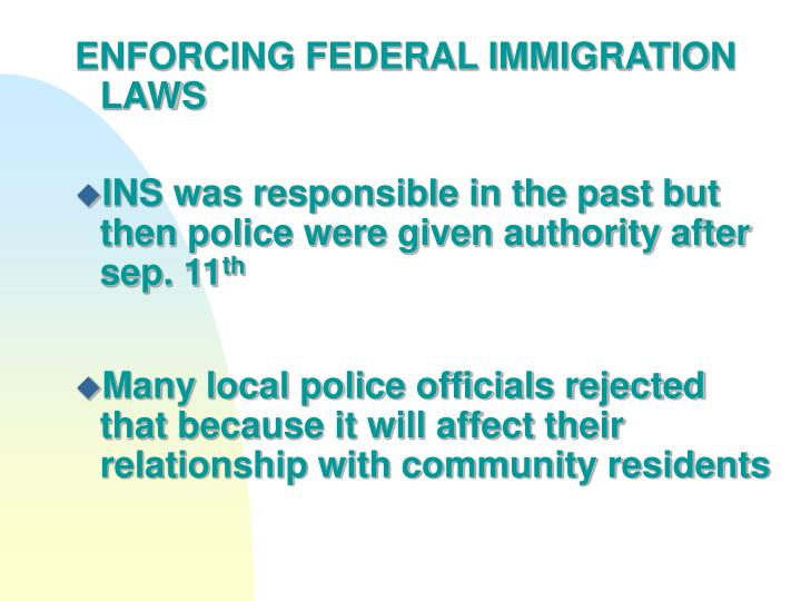 ENFORCING FEDERAL IMMIGRATION LAWS