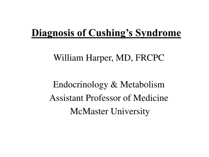 Diagnosis of cushing s syndrome