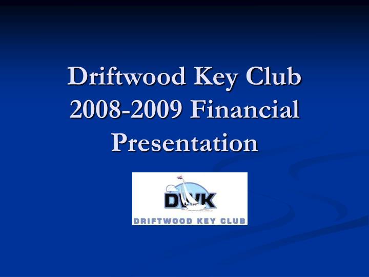 driftwood key club 2008 2009 financial presentation n.