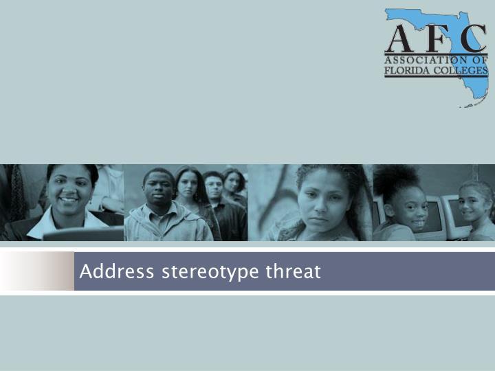 Address stereotype threat