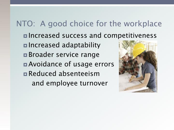 NTO:  A good choice for the workplace